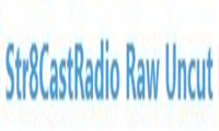Str8CastRadio Raw and Uncut