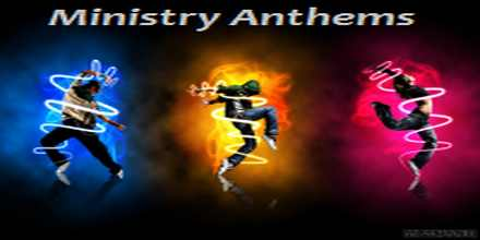 Ministry Anthems