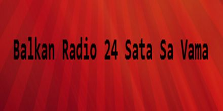 Radio Ballkan 24 Sata Sa Vama