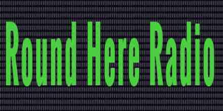 Round Here Radio