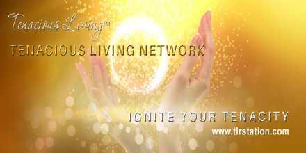 Tenacious Living Network