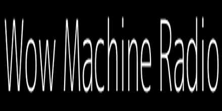 Wow Machine Radio