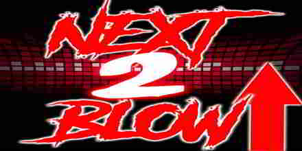 Next 2 Blow Radio