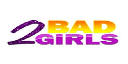 2 Bad Girls