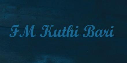 FM Kuthi Bari