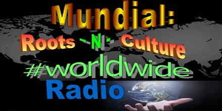Mundial Roots N Culture Worldwide Radio