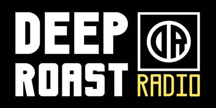 Deep Roast Radio