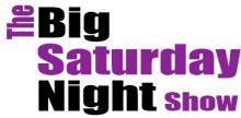 The Big Saturday Night Show