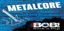 "<span lang =""de"">RADIO BOB BOBs Metalcore</span>"