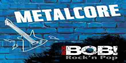 RADIO BOB BOBs Metalcore