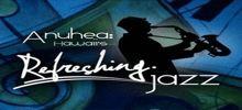 Anuhea Refreshing Jazz