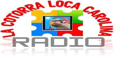 Radio la Cotorra Loca Carolina
