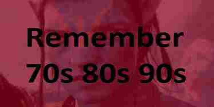 Remember 70s 80s 90s