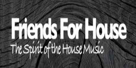 Friends For House
