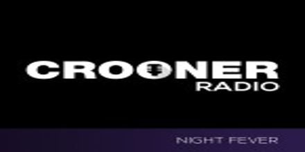 Crooner Radio Night Fever