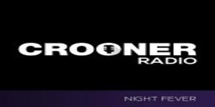 Crooner Radio Night Fever