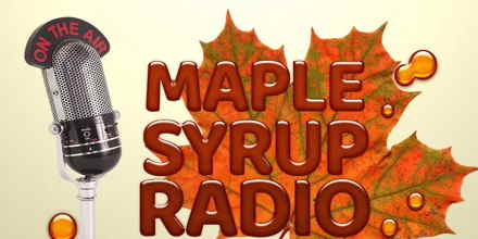 Maple Syrup Radio