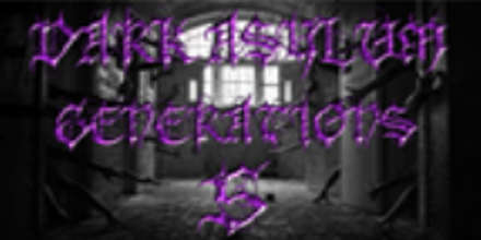 Dark Asylum Generation 5