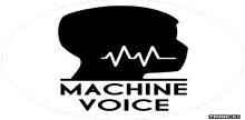 Machine Voice