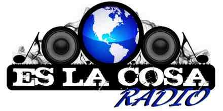 Es La Cosa Radio