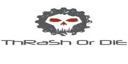 Thrash or Die